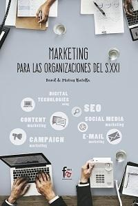Marketing para las organizaaciones del siglo XXI.