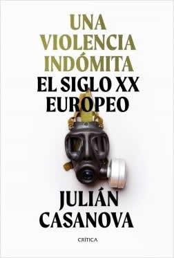 Una violencia indómita. El siglo XX Europeo.