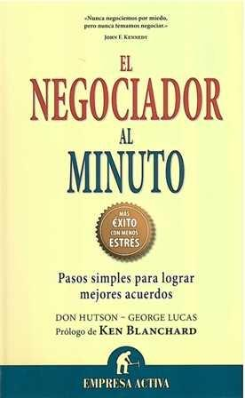 Negociador al minuto, El. Pasos simples para lograr mejores acuerdos.