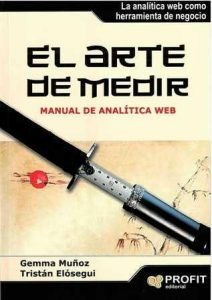 Arte de medir, El. Manual de analítica web.