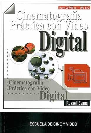 Cinematografía práctica con video digital.
