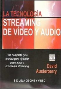 Tecnología streaming de video y audio, La.