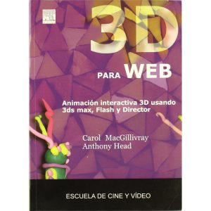 3D para web. Animación interactiva 3D usando 3ds max, Flash y Director.