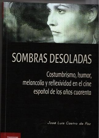 Sombras desoladas. Costumbrismo, humor, melancolía y reflexividad en el cine español de los años cuarent
