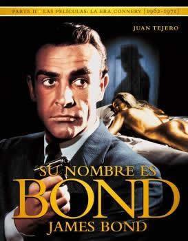 Su nombre es Bond, James Bond. (Parte II). Las películas de la era Connery.