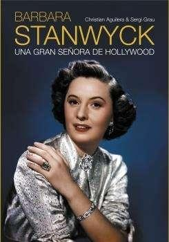 Barbara Stanwyck. Una gran señora de Hollywood.