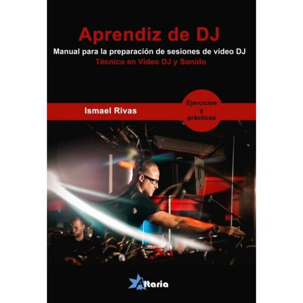 Aprendiz de video DJ. Manual para la preparación de sesiones de vídeo DJ