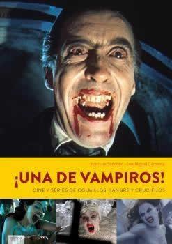 Una de vampiros!. Cine y series de colmillos, sangre y crucifijos.