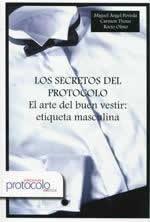 Secretos del protocolo, Los. El arte del buen vestir: etiqueta masculina.