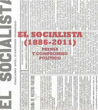 Socialista, El. (1886-2011). Prensa y compromiso político.