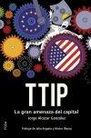 TTIP. La gran amenaza del capital.