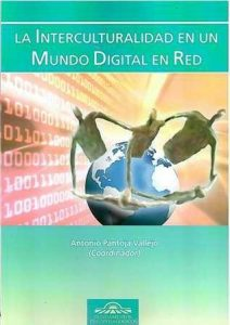 Interculturalidad en un mundo digital en red, La.