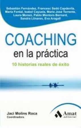 Coaching en la práctica. 10 historias reales de éxito.