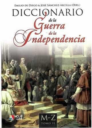 Diccionario de la Guerra de la Independencia (2 tomos).