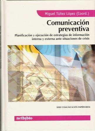 Comunicación preventiva. Planificación y ejecución de estrategias de información interna y externa..