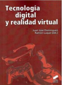 Tecnología digital y realidad virtual.