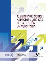 X seminario sobre aspectos jurídicos de la gestión universitaria.