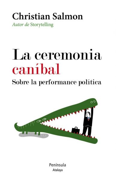 Ceremonia caníbal, La. Sobre la performance política