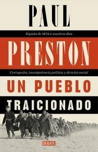 """Un pueblo traicionado. España de 1876 a nuestros días: """"Corrupción, incompetencia política y división social."""""""