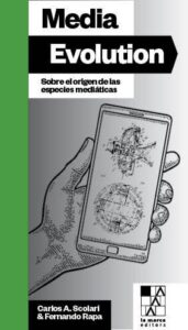 Media Evolution. Sobre el origen de las especies mediáticas.