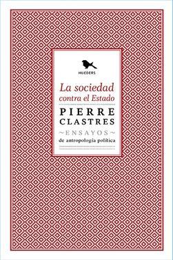 Sociedad contra el Estado, La. Ensayos de antropología política.