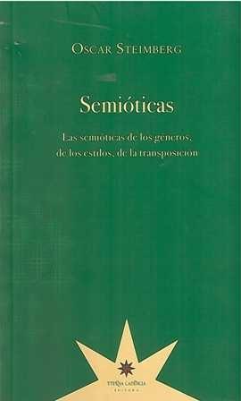 Semióticas. Las semióticas de los géneros, de los estilos, de la transposición.