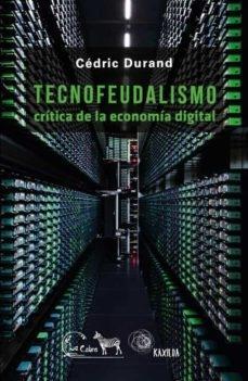 Tecnofeudalismo. Crítica de la economía digital.