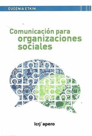 Comunicación para organizaciones sociales. De la planificación a la acción.