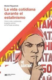 Vida cotidiana durante el estalinismo, La.